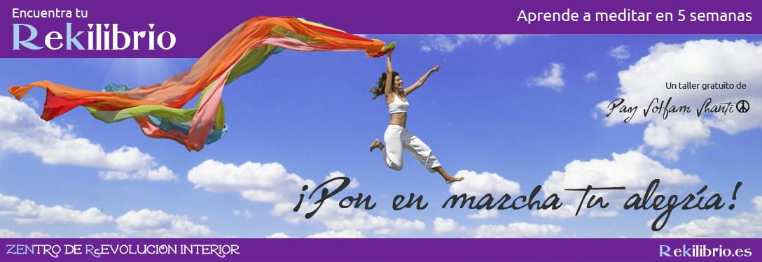 Rekilibra tu vida aprendiendo a meditar con Paz SoHam Shanti y... ¡pon en marcha tu alegría!